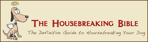 The Housebreaking Bible - The Definitive Guide to Housebreaking Your Dog